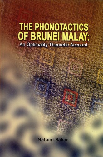 The Phonotactics of Brunei Malay: An Optimality Theoretic Account: Mataim Bakar