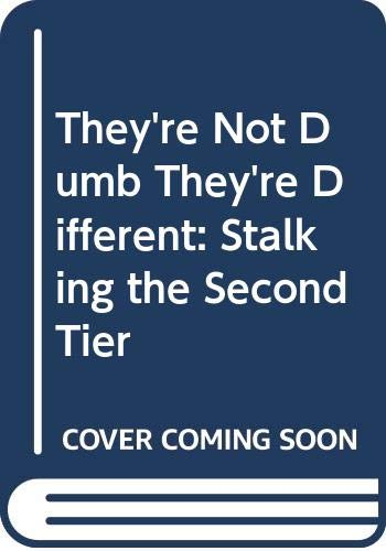 9789991755663: They're Not Dumb They're Different: Stalking the Second Tier