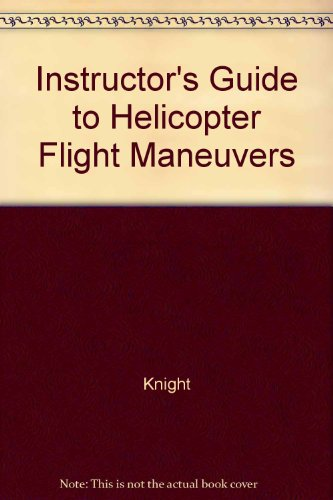 9789991765402: Instructor's Guide to Helicopter Flight Maneuvers