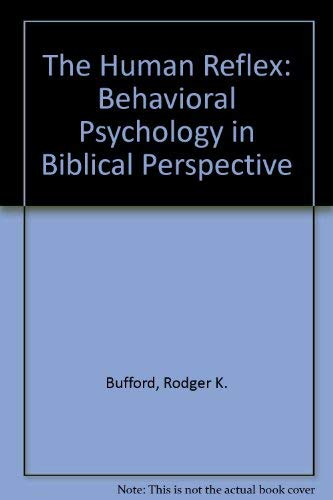 9789991767680: The Human Reflex: Behavioral Psychology in Biblical Perspective