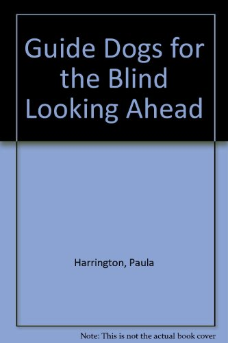 9789991780498: Guide Dogs for the Blind Looking Ahead