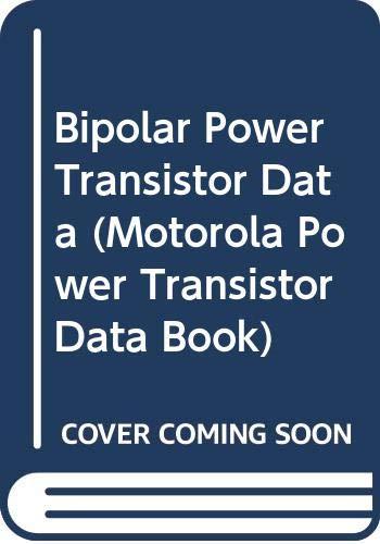 9789991786216: Bipolar Power Transistor Data (Motorola Power Transistor Data Book)