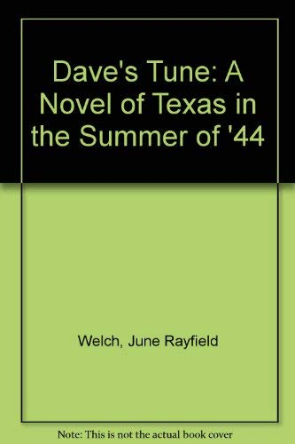 9789991846842: Dave's Tune: A Novel of Texas in the Summer of '44