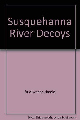 Susquehanna River Decoys: Buckwalter, Harold