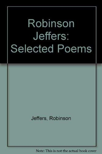 9789991916149: Robinson Jeffers: Selected Poems