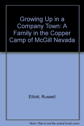9789991932941: Growing Up in a Company Town: A Family in the Copper Camp of McGill Nevada