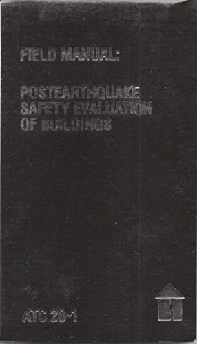 9789991960784: Field Manual: Postearthquake Safety Evaluation of Buildings (Atc-20-1)