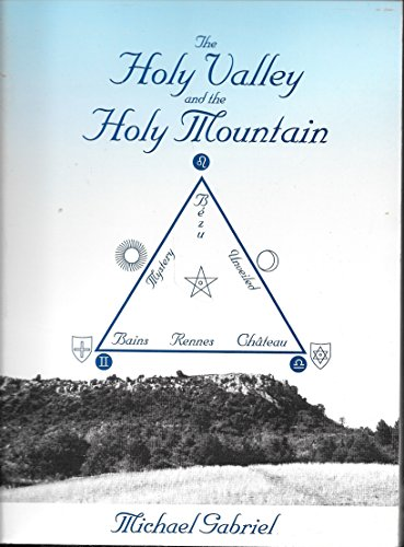 9789992010488: The Holy Valley and the Holy Mountain: Le Bezu; Rennes Les Bains; Rennes Le Chateau