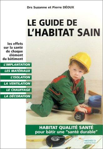 9789992013991: Le Guide de l'habitat sain : Les Effets sur la santé de chaque élément du bâtiment