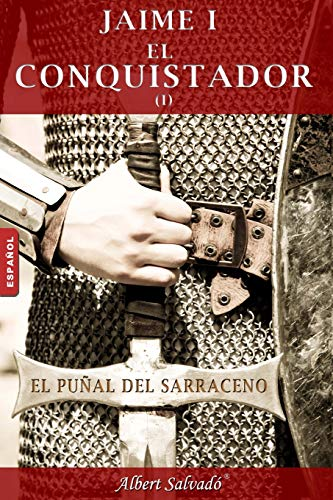 El Punal del Sarraceno: Primera Parte de: Salvado, Albert