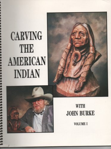 Carving The American Indian: Burke, John