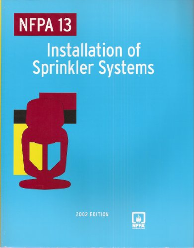 NFPA 13 Installation of Sprinkler Systems 2002 Edition: Natl Fire Protection Assn Staff