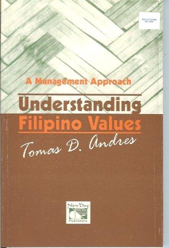 Understanding Filipino Values: A Management Approach: Tomas Quintin D.