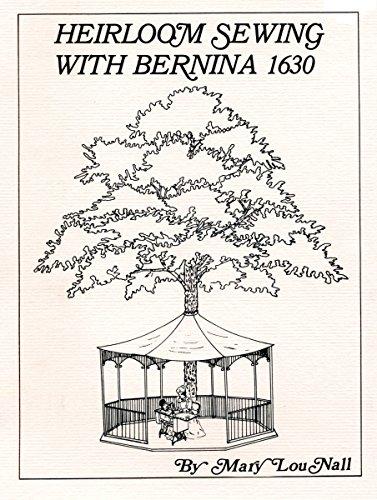Heirloom Sewing With Bernina: Nall, Mary Lou