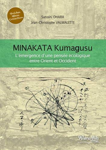 Minakata Kumagusu : L'émergence d'une pensée écologique: Satoshi Ohara; Jean-Christophe