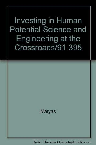 Investing in Human Potential Science and Engineering: Matyas