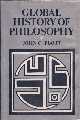 Global History of Philosophy, Volume III: The: John C Plott