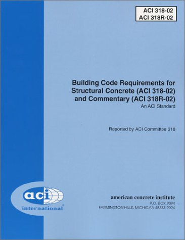 Building Code Requirements for Structural Concrete (ACI: ACI Committee 318