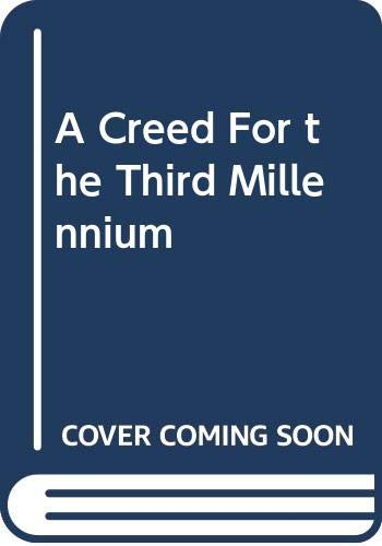9789992137758: A Creed For the Third Millennium