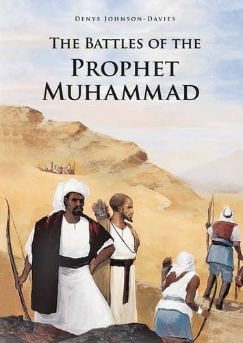 The Battles of the Prophet Muhammad: Denys Johnson-Davies