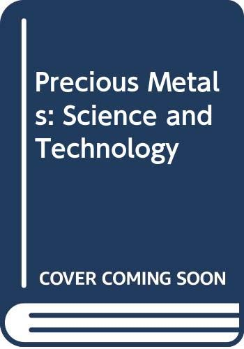 Precious Metals: Science and Technology: Linda S. Benner,