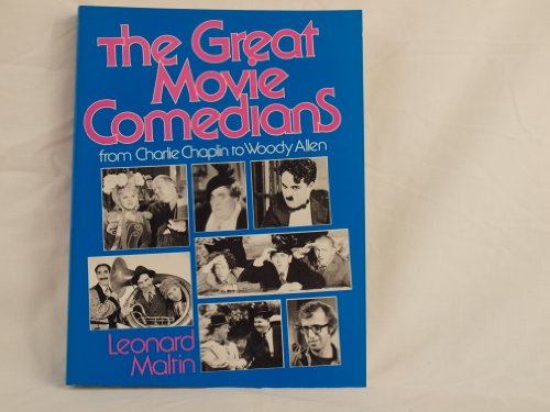Great Movie Comedians: From Charlie Chaplin to Woody Allen.: Leonard Maltin