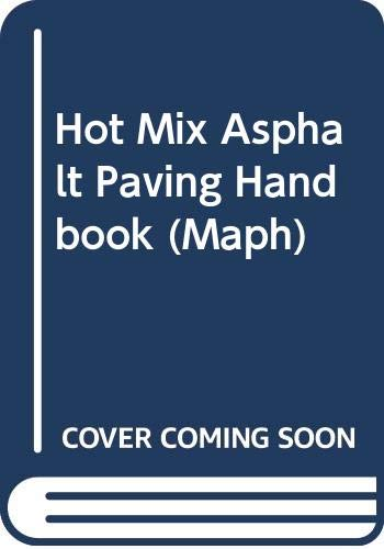 9789992147405: Hot Mix Asphalt Paving Handbook (Maph)