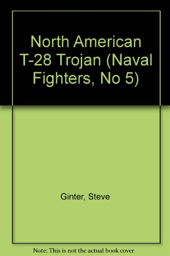 9789992189566: North American T-28 Trojan (Naval Fighters, No 5)