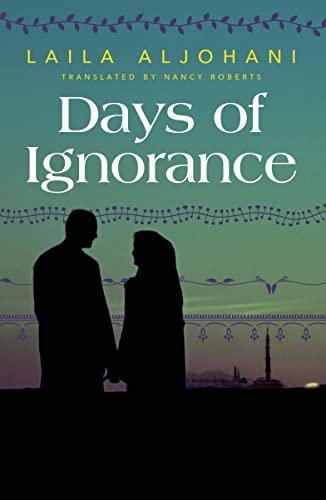 Days of Ignorance: Aljohani, Laila