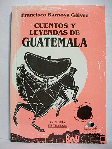 Cuentos y Leyendas de Guatemala: Francisco Barnoya Ga?lvez