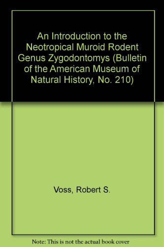 9789992243121: An Introduction to the Neotropical Muroid Rodent Genus Zygodontomys (Bulletin of the American Museum of Natural History, No. 210)