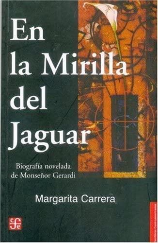 9789992248201: En la mirilla del jaguar. Biografía novelada de Monseñor Gerardi (Coleccion Escritores Centroamericanos) (Spanish Edition)