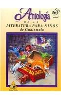 9789992258415: Antologia De LA Literatura Para Ninos De Guatemala