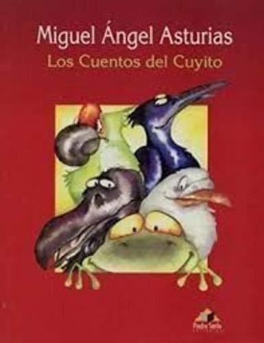 Los Cuentos del Cuyito: Miguel Angel Asturias