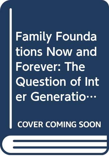 9789992261422: Family Foundations Now and Forever: The Question of Inter Generational Succession