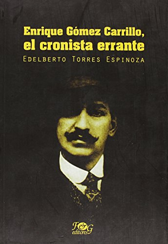 9789992261569: Enrique Gómez Carrillo, el cronista errante (Spanish Edition)