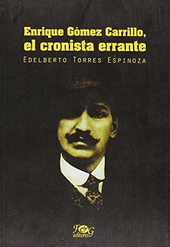 9789992261569: Enrique Gomez Carrillo, el cronista errante / Enrique Gomez Carrillo, the Wandering Columnist
