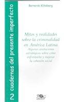 9789992261712: Mitos y realidades sobre la criminalidad en América Latina. Algunas anotaciones estratégicas sobre cómo enfrentarla y mejorar la cohesión social.