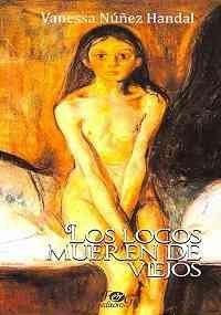 Los Locos Mueren De Viejos: N��ez Handal, Vanessa
