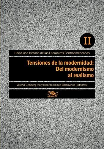 Tensiones de la modernidad: Del modernismo al: Grinberg Pla, Valeria