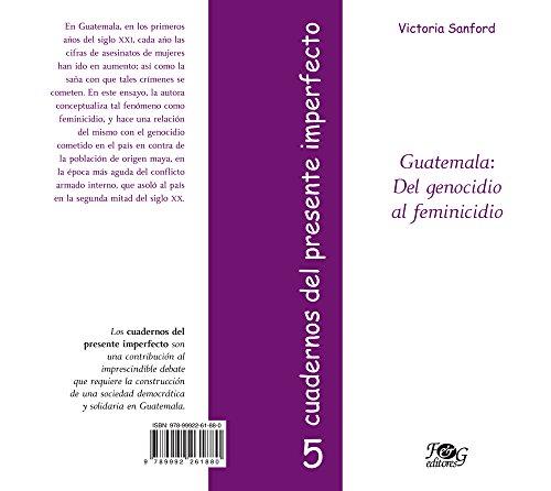 Guatemala: Del genocidio al feminicidio: Sanford, Victoria