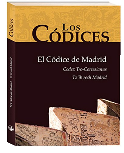 9789992278697: Los Códices: Códices de Madrid (To-Cortesiano)