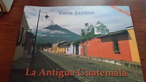 La Antigua Guatemala: Thor Janson