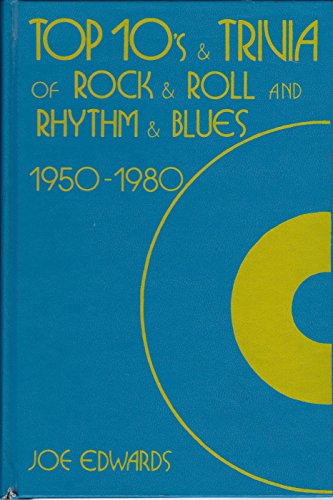 9789992283608: Top 10's and Trivia of Rock and Roll and Rhythm and Blues, 1950-1980