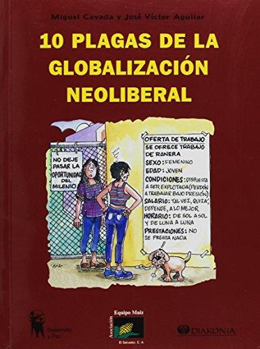 10 Plagas de la Globalizacion Neoliberal: Miguel Cavada, Jose Victor Aguilar