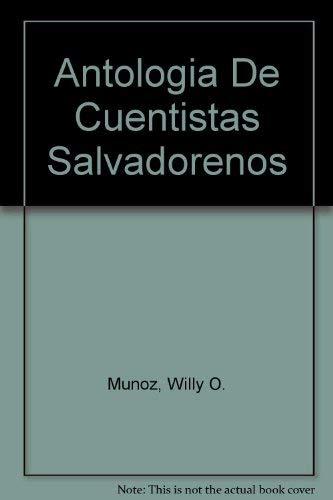 Antologia De Cuentistas Salvadorenos: Munoz, Willy O.