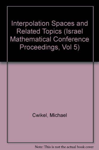 Interpolation Spaces and Related Topics (Israel Mathematical: Michael Cwikel ,