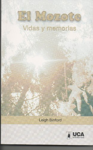 9789992349137: El Mozote Vidas y Memorias (relatos de la guerra civil de El Salvador)