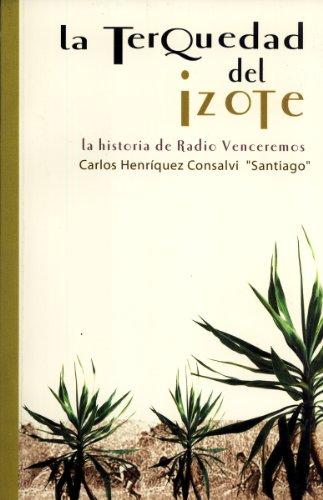 9789992384008: La Terquedad Del Izote: La Historia De Radio Venceremos