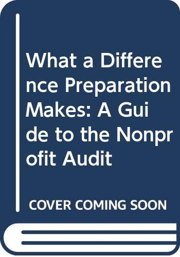 9789992386040: What a Difference Preparation Makes: A Guide to the Nonprofit Audit